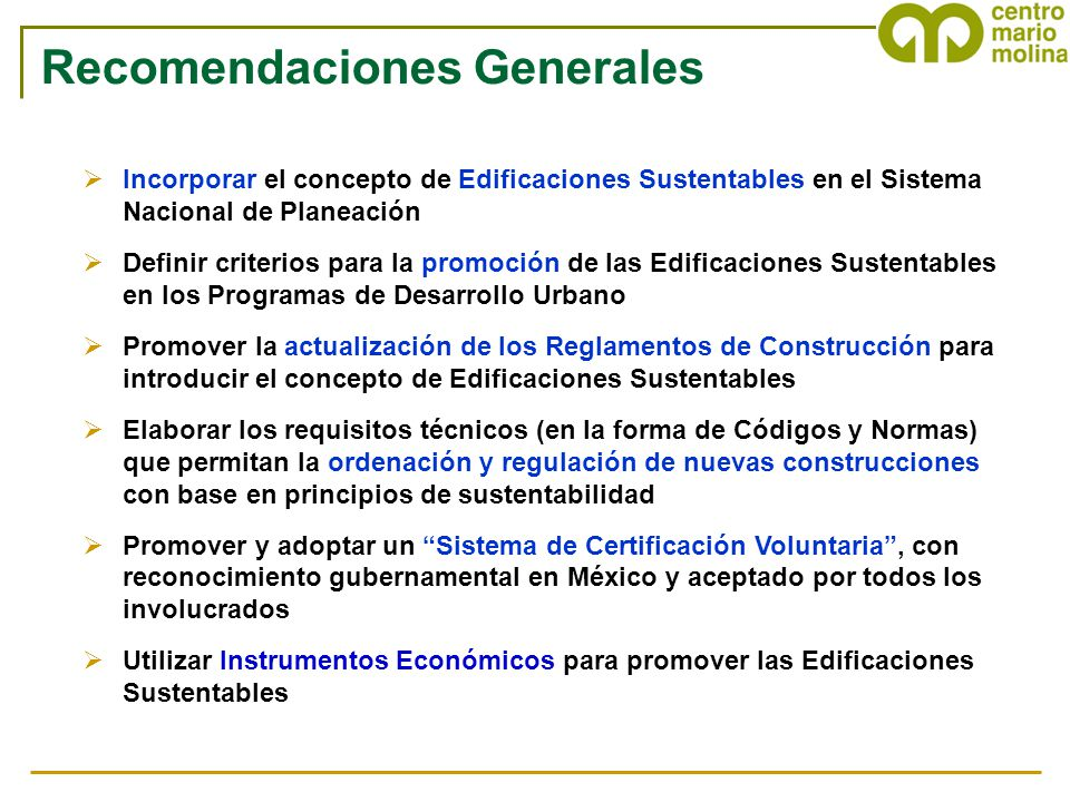 Incorporar el concepto de Edificaciones Sustentables en el Sistema Nacional de Planeación Definir criterios para la promoción de las Edificaciones Sus