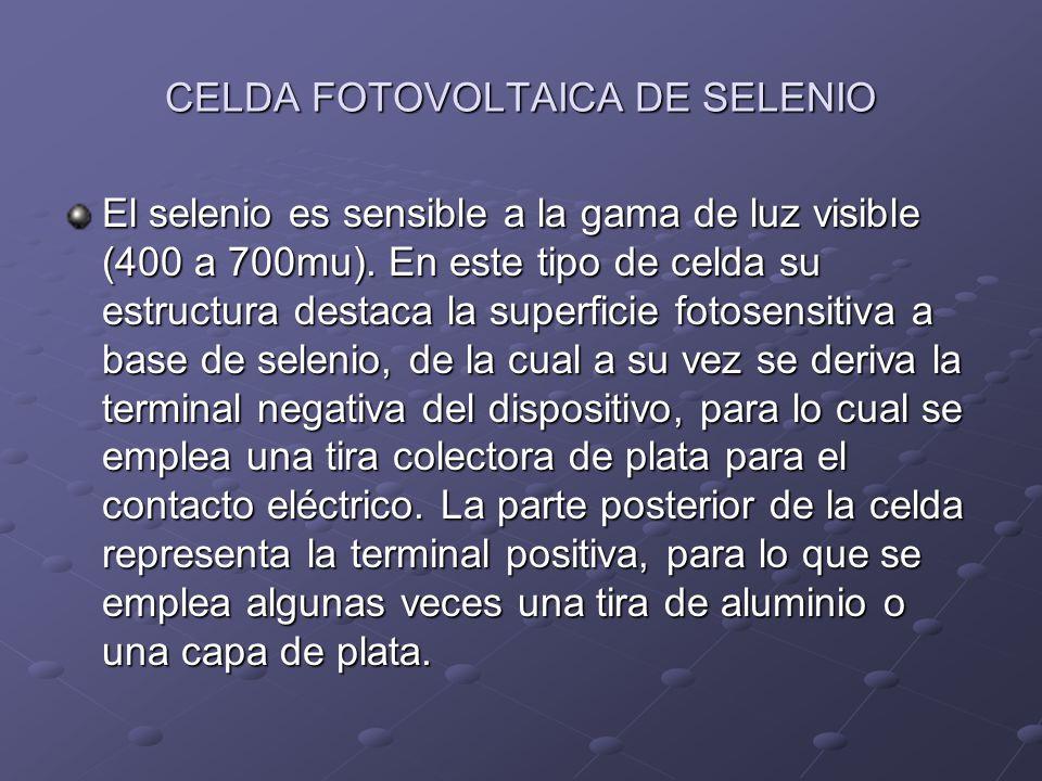 CELDA FOTOVOLTAICA DE SILICIO Esta celda, es sensible dentro de la gama infrarroja.