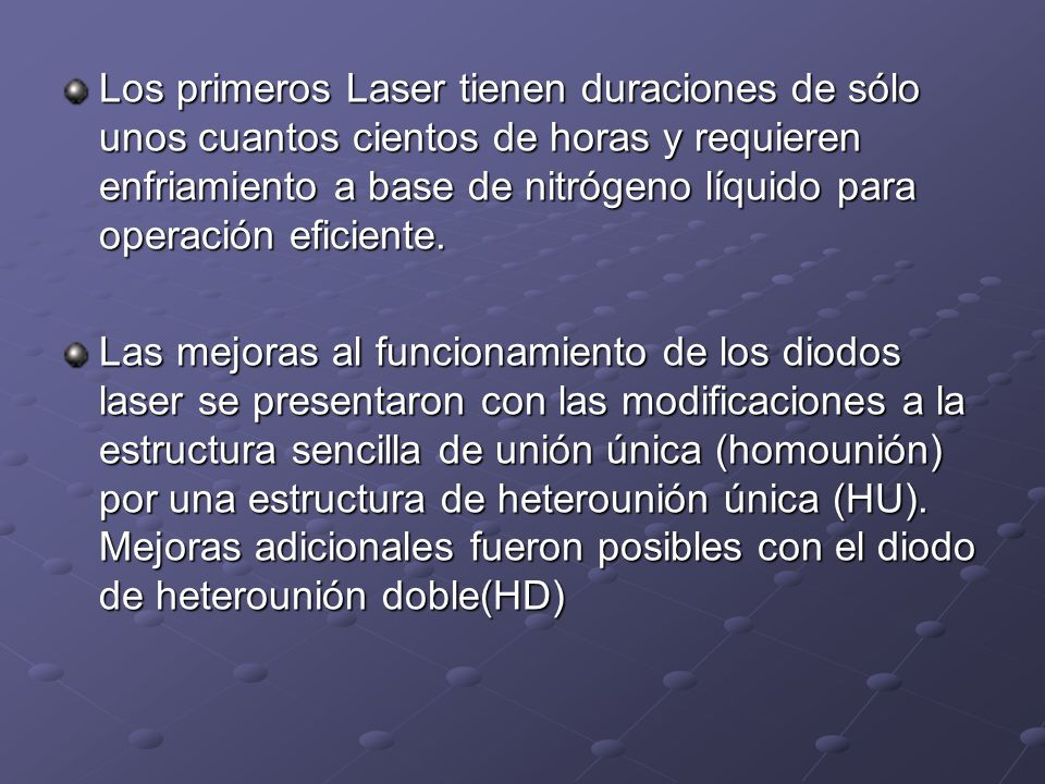 DIODO LASER CARACTERISTICAS: Proporciona alta potencia en un pequeño paquete a bajo costo.
