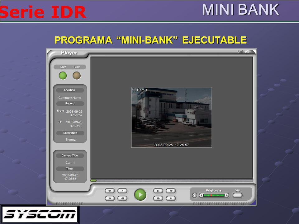Serie IDR MINI BANK PROGRAMA MINI-BANK EJECUTABLE