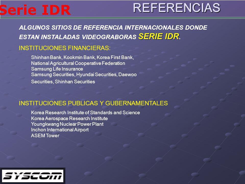 Serie IDRREFERENCIAS ALGUNOS SITIOS DE REFERENCIA INTERNACIONALES DONDE SERIE IDR ESTAN INSTALADAS VIDEOGRABORAS SERIE IDR.