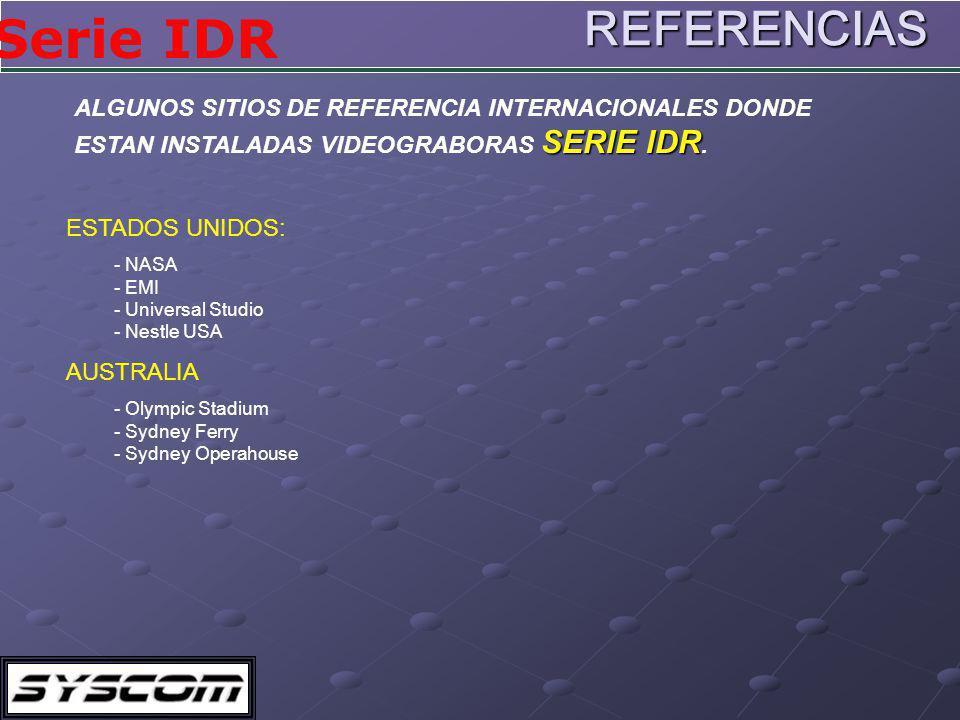 Serie IDR ALGUNOS SITIOS DE REFERENCIA INTERNACIONALES DONDE SERIE IDR ESTAN INSTALADAS VIDEOGRABORAS SERIE IDR.