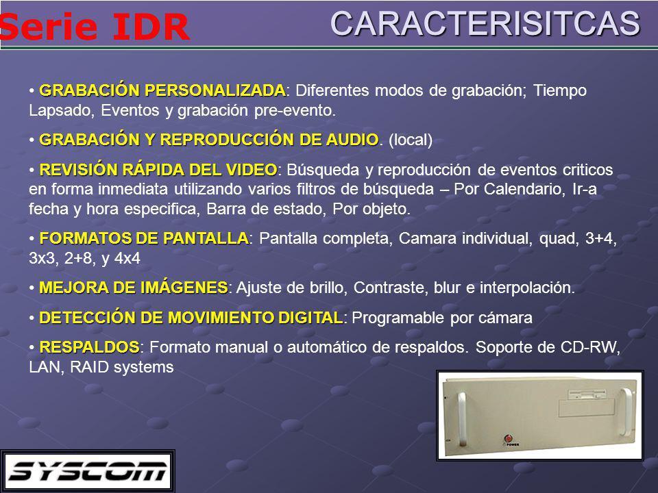 Serie IDR CONTROL DE PAN/TILT/ZOOM CONTROL DE PAN/TILT/ZOOM: Soporte de los protocolos de PTZ mas comunes (+25 protocolos).
