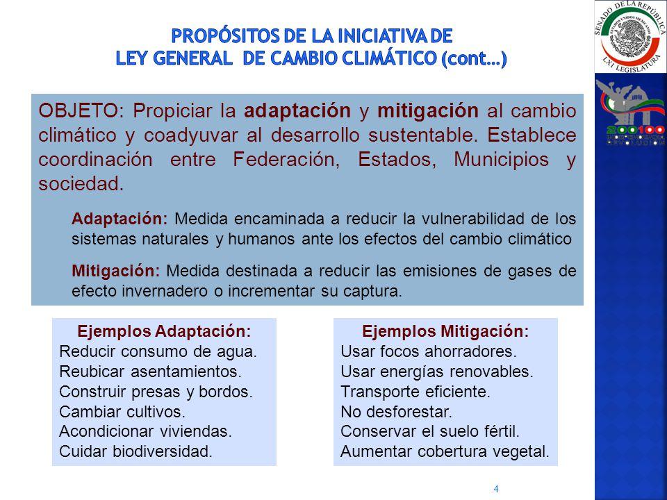 4 OBJETO: Propiciar la adaptación y mitigación al cambio climático y coadyuvar al desarrollo sustentable. Establece coordinación entre Federación, Est