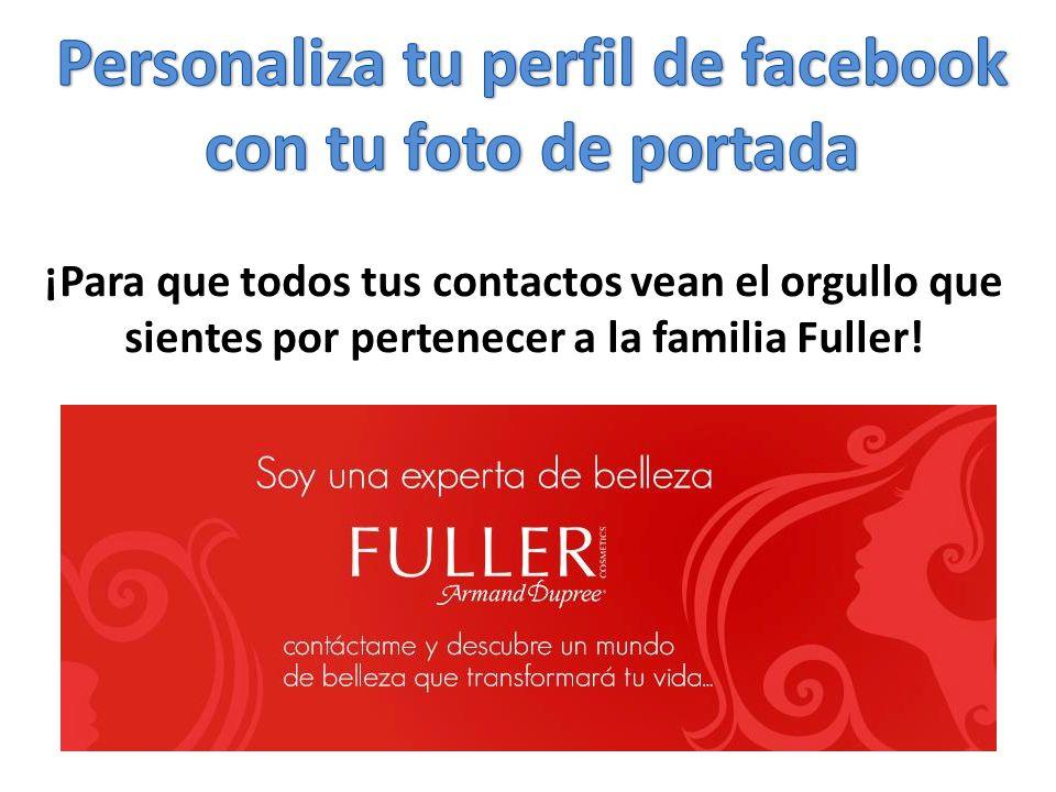 ¡Para que todos tus contactos vean el orgullo que sientes por pertenecer a la familia Fuller!