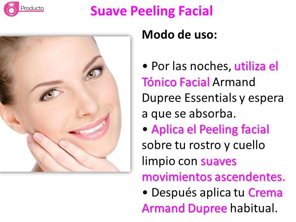 Suave Peeling Facial Modo de uso: utiliza el Tónico Facial Por las noches, utiliza el Tónico Facial Armand Dupree Essentials y espera a que se absorba