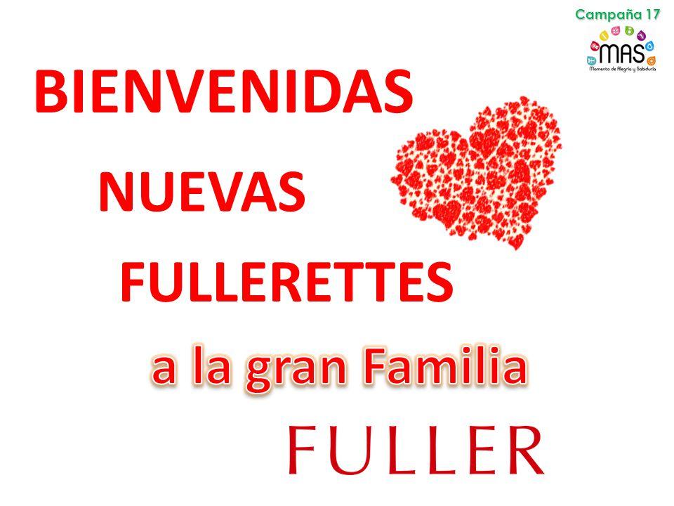 BIENVENIDAS NUEVAS FULLERETTES Campaña 17