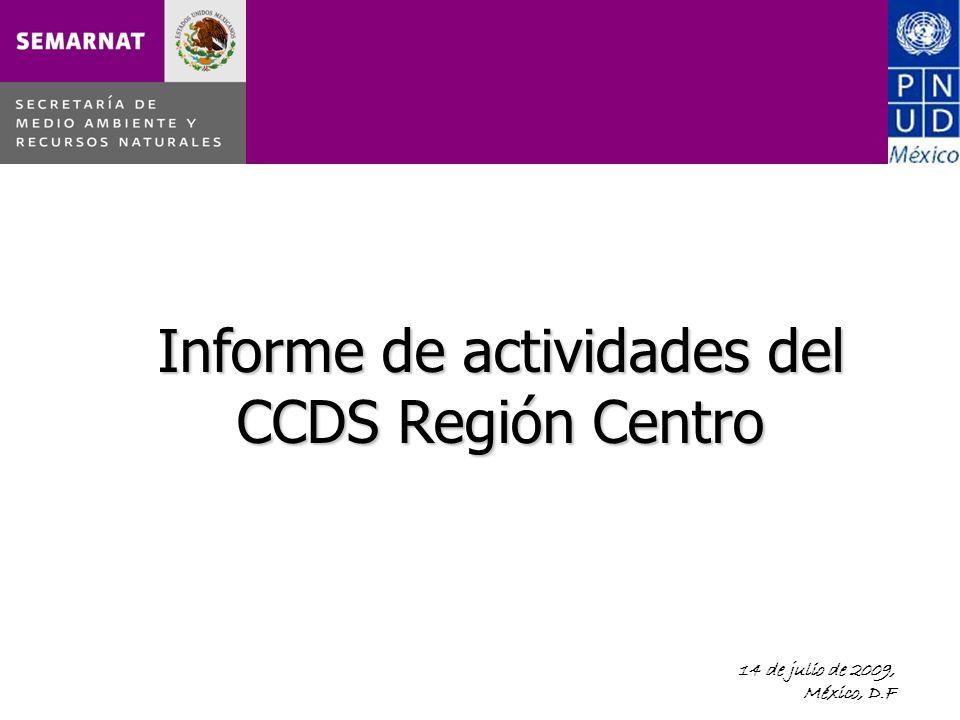 14 de julio de 2009, México, D.F Informe de actividades del CCDS Región Centro