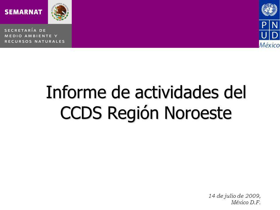 14 de julio de 2009, México D.F.. Informe de actividades del CCDS Región Noroeste