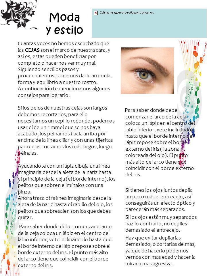 Moda y estilo Para saber donde debe comenzar el arco de la ceja coloca un lápiz en el centro del labio inferior, vete inclinándolo hasta que el borde interno del lápiz repose sobre el borde externo del iris ( la zona coloreada del ojo).