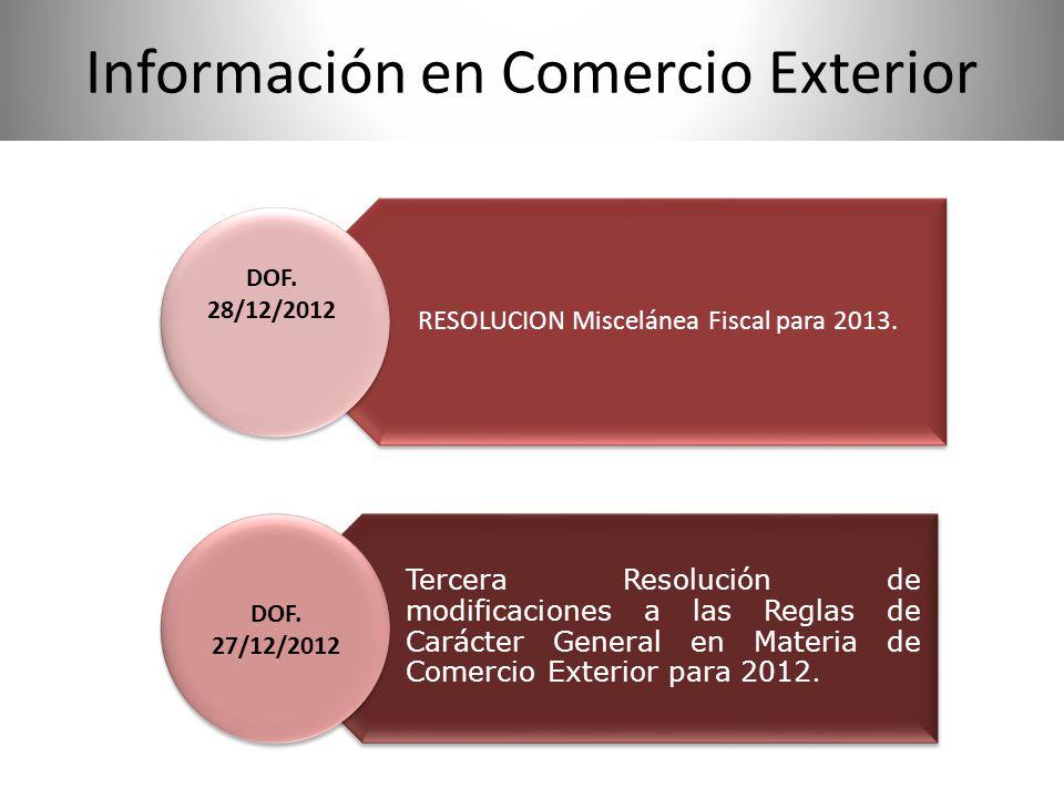 RESOLUCION Miscelánea Fiscal para 2013. Tercera Resolución de modificaciones a las Reglas de Carácter General en Materia de Comercio Exterior para 201