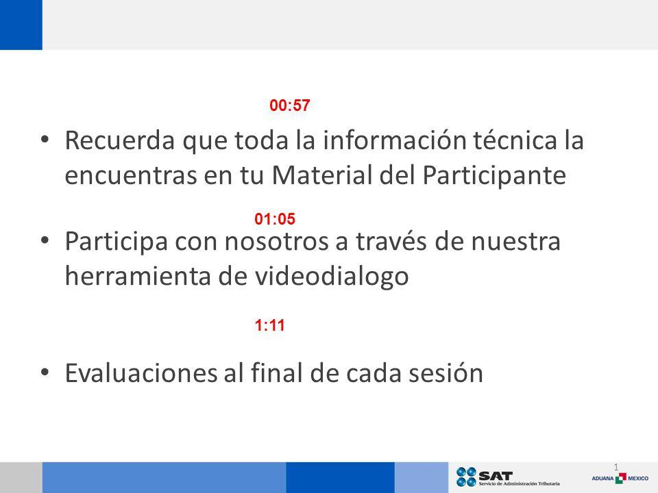 1 Participa con nosotros a través de nuestra herramienta de videodialogo 00:57 Evaluaciones al final de cada sesión 01:05 Recuerda que toda la información técnica la encuentras en tu Material del Participante 1:11