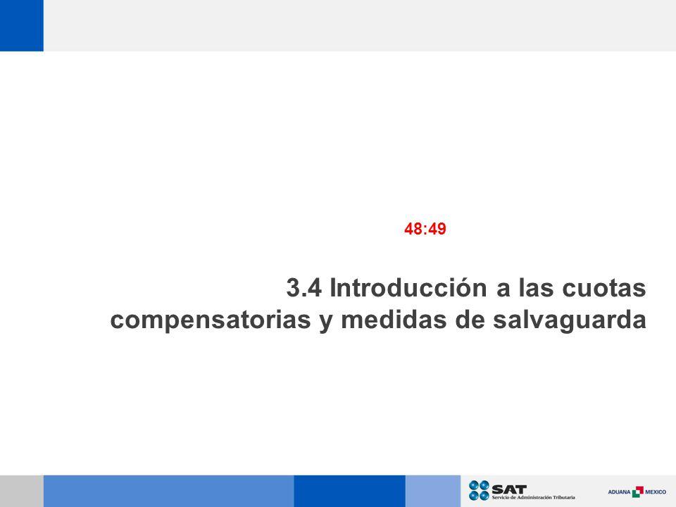 3.4 Introducción a las cuotas compensatorias y medidas de salvaguarda 48:49