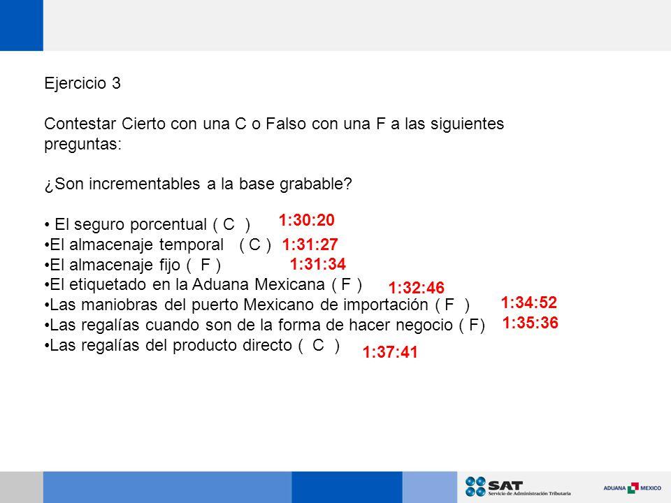 Ejercicio 3 Contestar Cierto con una C o Falso con una F a las siguientes preguntas: ¿Son incrementables a la base grabable.