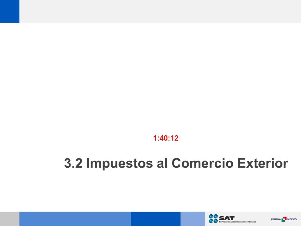 3.2 Impuestos al Comercio Exterior 1:40:12