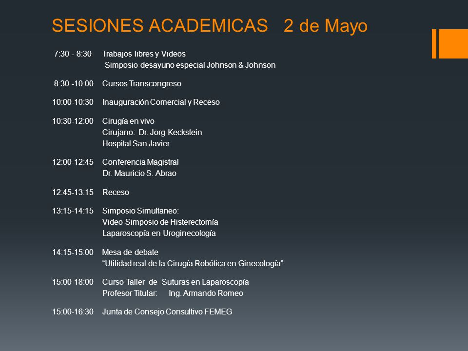 SESIONES ACADEMICAS 2 de Mayo 7:30 - 8:30 Trabajos libres y Videos Simposio-desayuno especial Johnson & Johnson 8:30 -10:00 Cursos Transcongreso 10:00