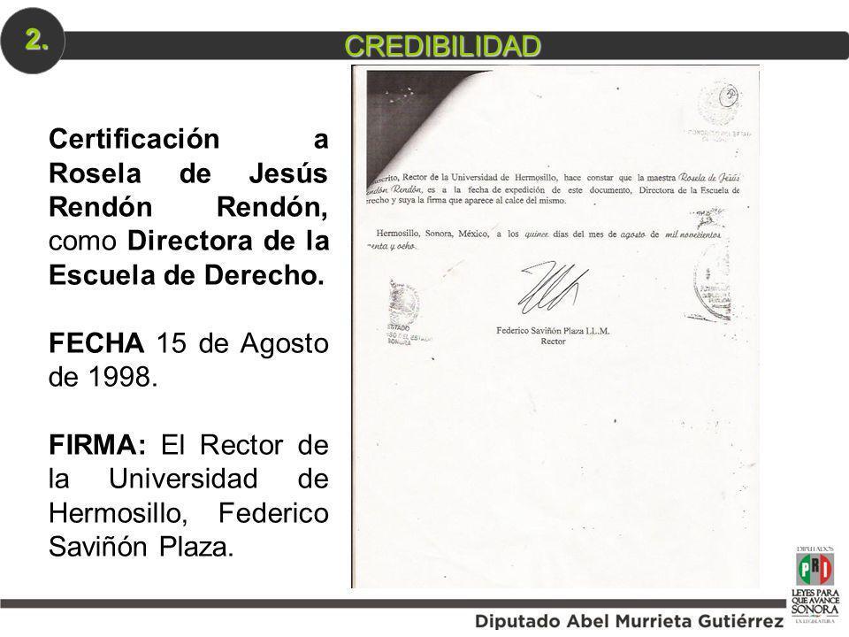 CREDIBILIDAD 2. Certificación a Rosela de Jesús Rendón Rendón, como Directora de la Escuela de Derecho. FECHA 15 de Agosto de 1998. FIRMA: El Rector d