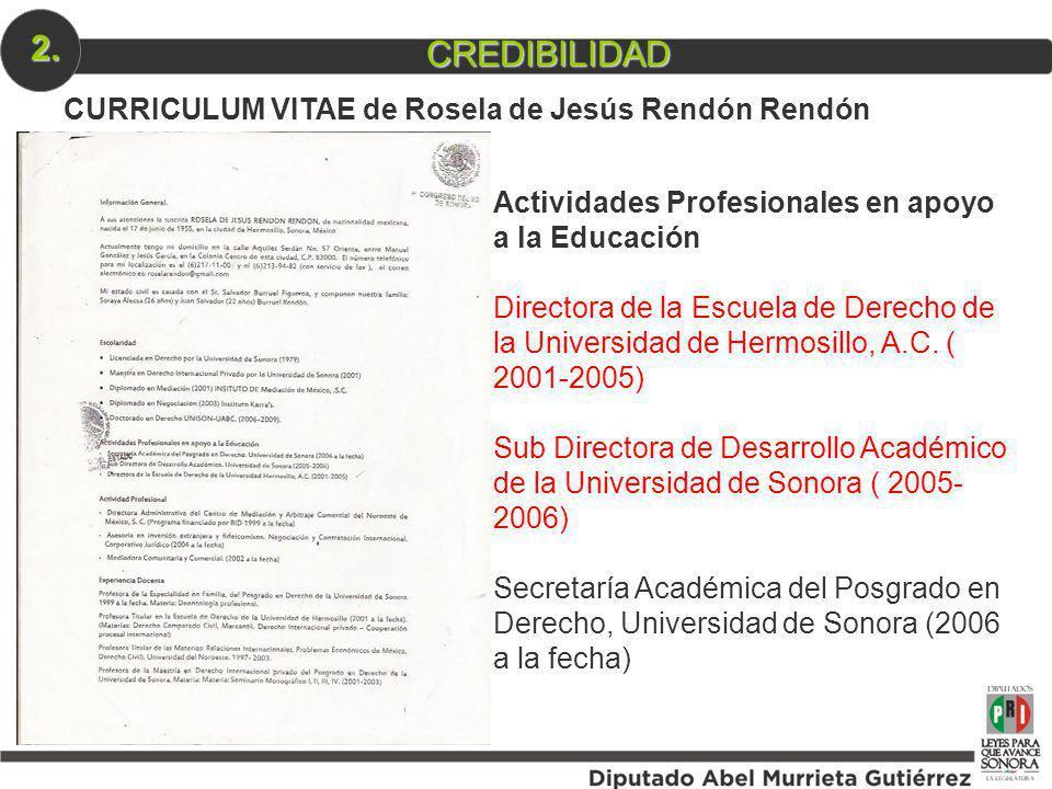 CURRICULUM VITAE de Rosela de Jesús Rendón Rendón CREDIBILIDAD 2. Actividades Profesionales en apoyo a la Educación Directora de la Escuela de Derecho
