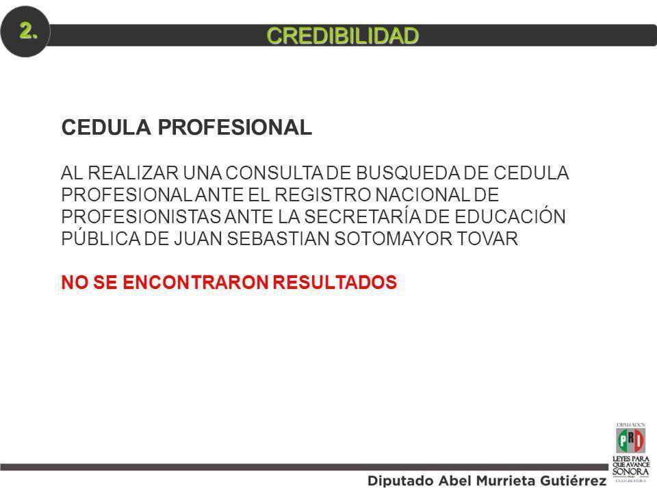 CEDULA PROFESIONAL AL REALIZAR UNA CONSULTA DE BUSQUEDA DE CEDULA PROFESIONAL ANTE EL REGISTRO NACIONAL DE PROFESIONISTAS ANTE LA SECRETARÍA DE EDUCAC