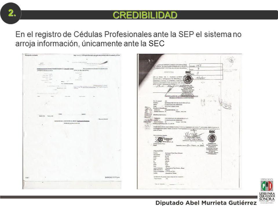 En el registro de Cédulas Profesionales ante la SEP el sistema no arroja información, únicamente ante la En el registro de Cédulas Profesionales ante