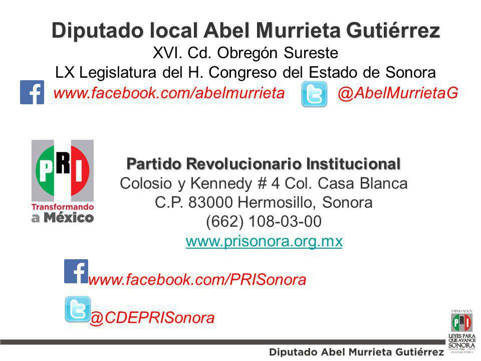 Diputado local Abel Murrieta Gutiérrez XVI. Cd. Obregón Sureste LX Legislatura del H. Congreso del Estado de Sonora @AbelMurrietaGwww.facebook.com/abe
