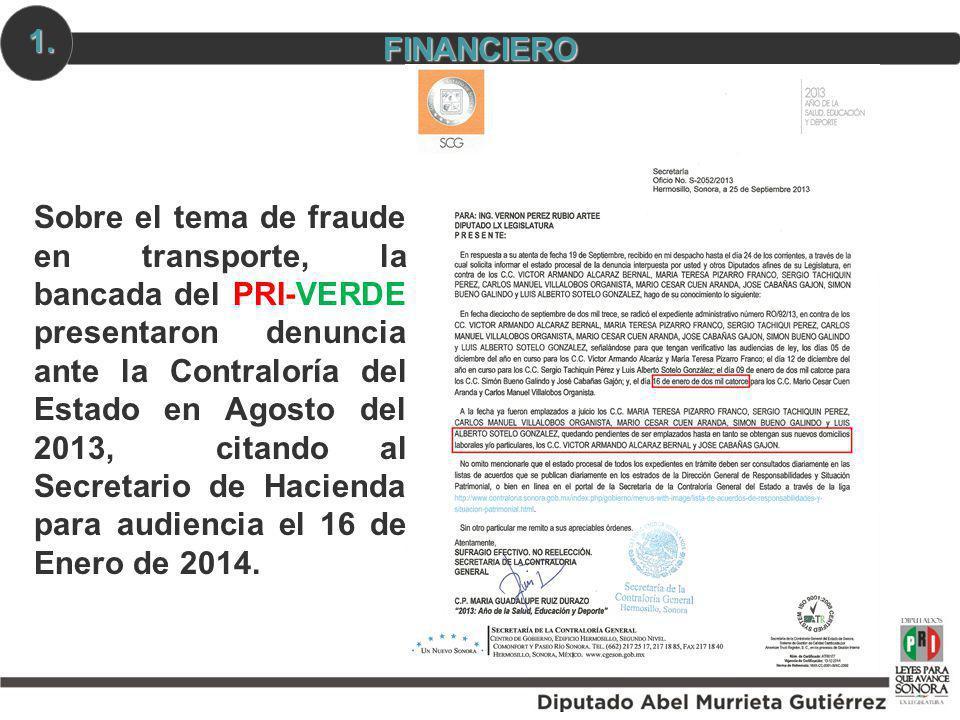 FINANCIERO 1. Sobre el tema de fraude en transporte, la bancada del PRI-VERDE presentaron denuncia ante la Contraloría del Estado en Agosto del 2013,