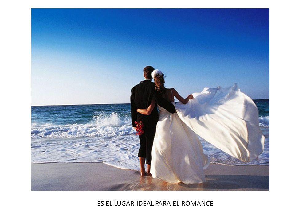 ES EL LUGAR IDEAL PARA EL ROMANCE
