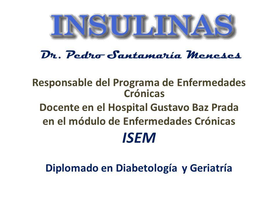 Dr. Pedro Santamaría Meneses Responsable del Programa de Enfermedades Crónicas Docente en el Hospital Gustavo Baz Prada en el módulo de Enfermedades C