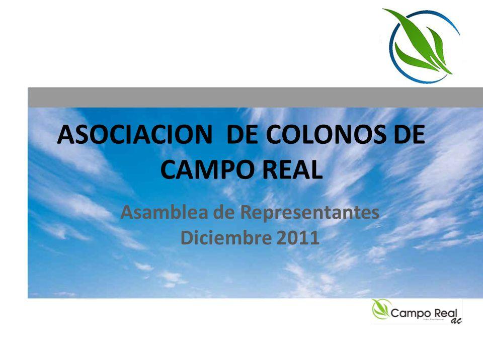 ASOCIACION DE COLONOS DE CAMPO REAL Asamblea de Representantes Diciembre 2011