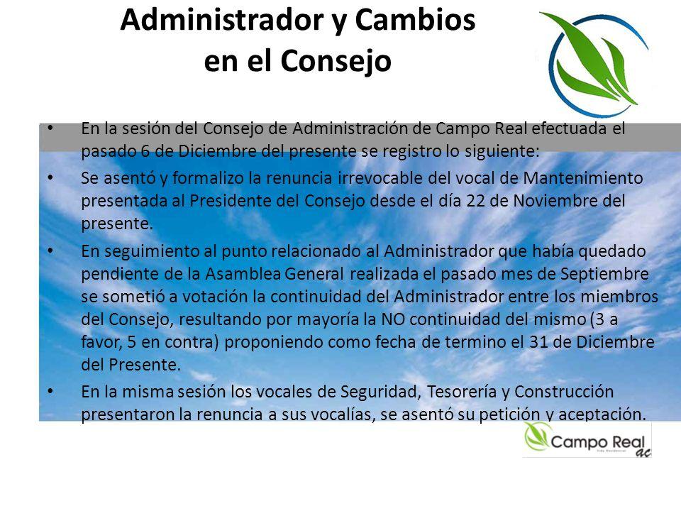 Administrador y Cambios en el Consejo En la sesión del Consejo de Administración de Campo Real efectuada el pasado 6 de Diciembre del presente se regi