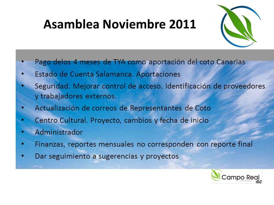 Asamblea Noviembre 2011 Pago delos 4 meses de TYA como aportación del coto Canarias Estado de Cuenta Salamanca. Aportaciones Seguridad. Mejorar contro