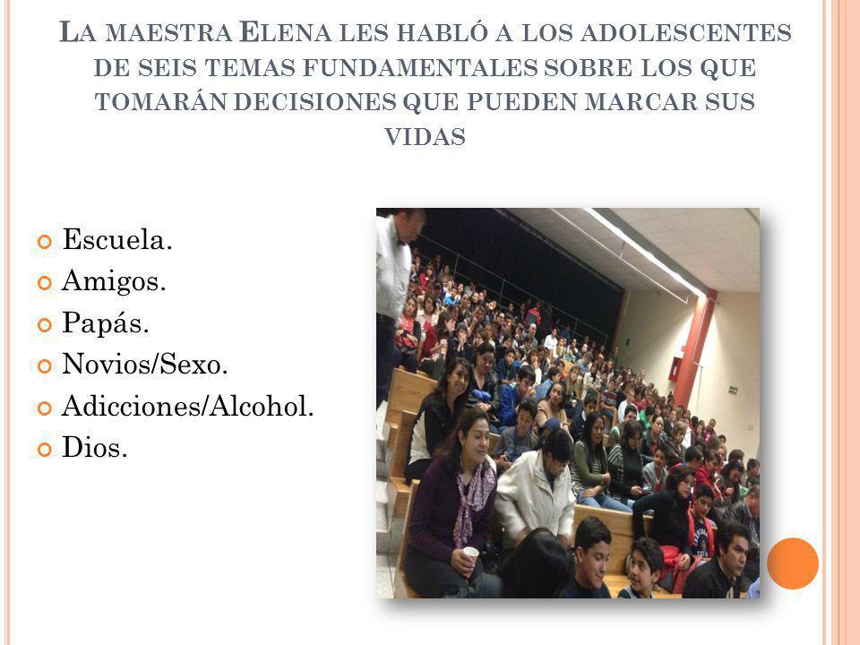 L A MAESTRA E LENA LES HABLÓ A LOS ADOLESCENTES DE SEIS TEMAS FUNDAMENTALES SOBRE LOS QUE TOMARÁN DECISIONES QUE PUEDEN MARCAR SUS VIDAS Escuela. Amig