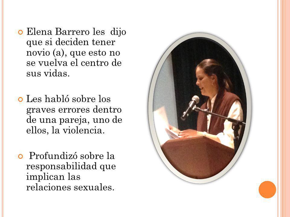 Elena Barrero les dijo que si deciden tener novio (a), que esto no se vuelva el centro de sus vidas. Les habló sobre los graves errores dentro de una