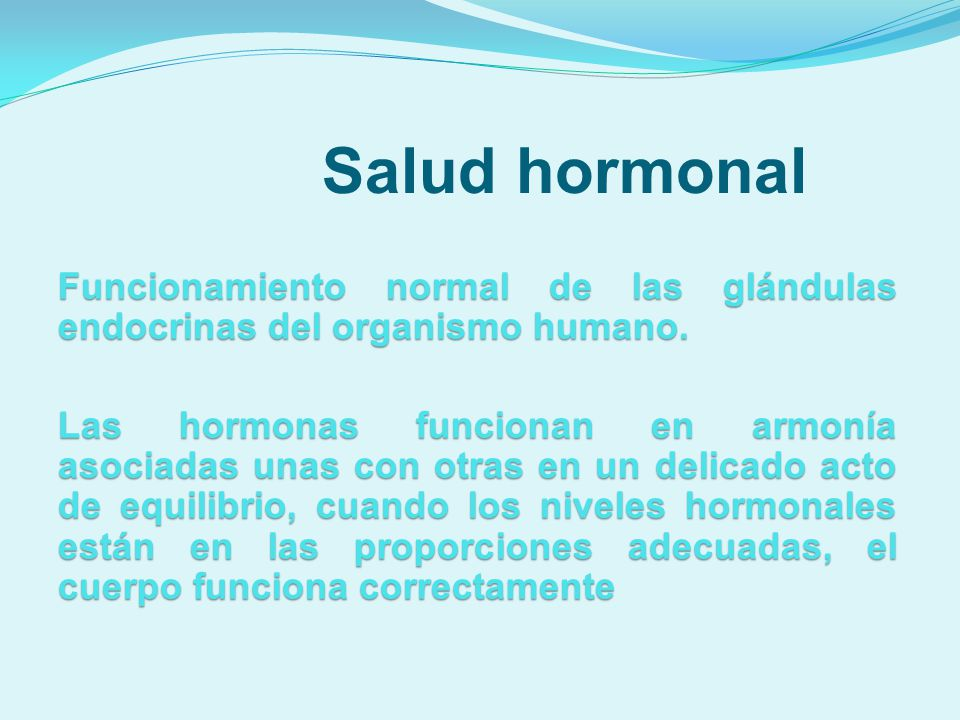 Funcionamiento normal de las glándulas endocrinas del organismo humano. Las hormonas funcionan en armonía asociadas unas con otras en un delicado acto