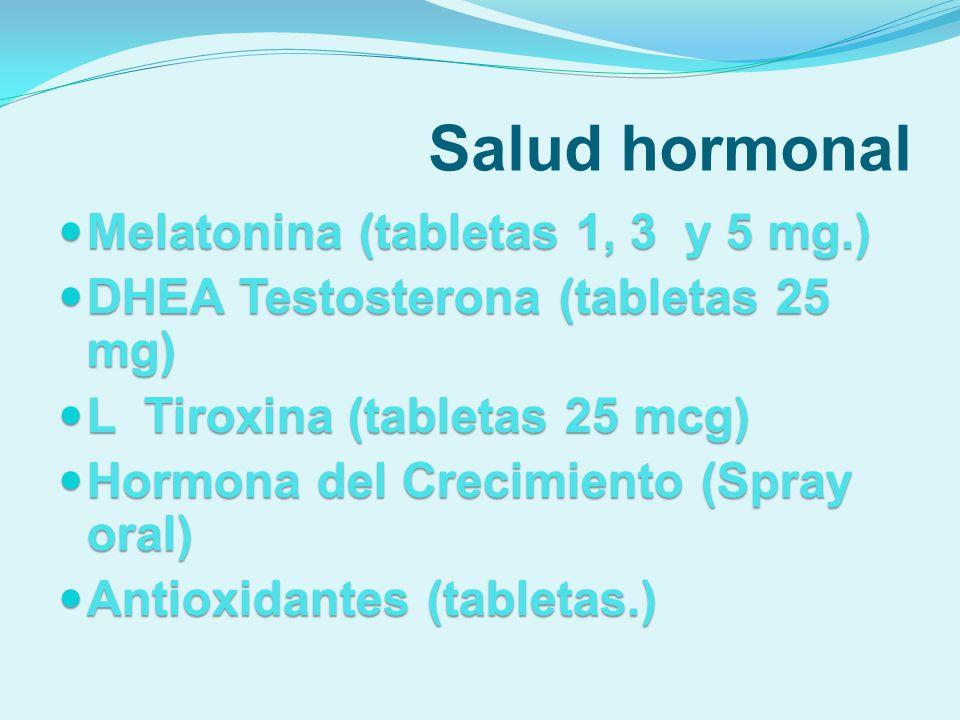 Salud hormonal Melatonina (tabletas 1, 3 y 5 mg.) Melatonina (tabletas 1, 3 y 5 mg.) DHEA Testosterona (tabletas 25 mg) DHEA Testosterona (tabletas 25