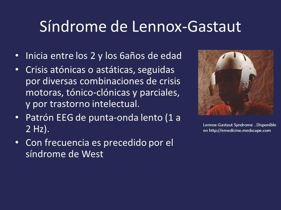 Síndrome de Lennox-Gastaut Inicia entre los 2 y los 6años de edad Crisis atónicas o astáticas, seguidas por diversas combinaciones de crisis motoras, tónico-clónicas y parciales, y por trastorno intelectual.