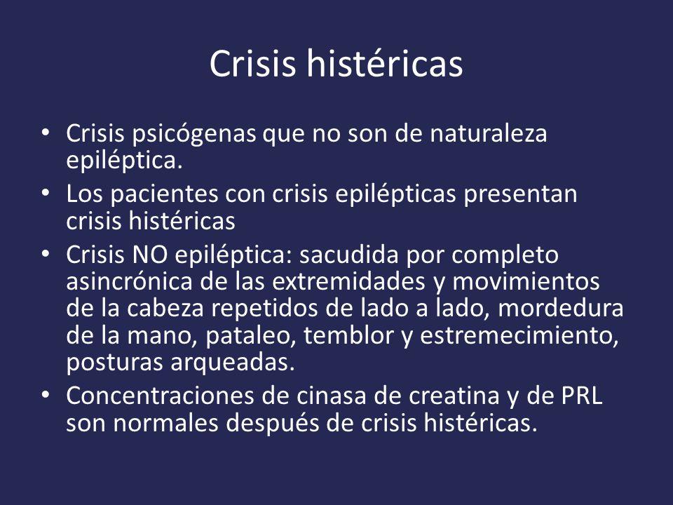 Crisis histéricas Crisis psicógenas que no son de naturaleza epiléptica.