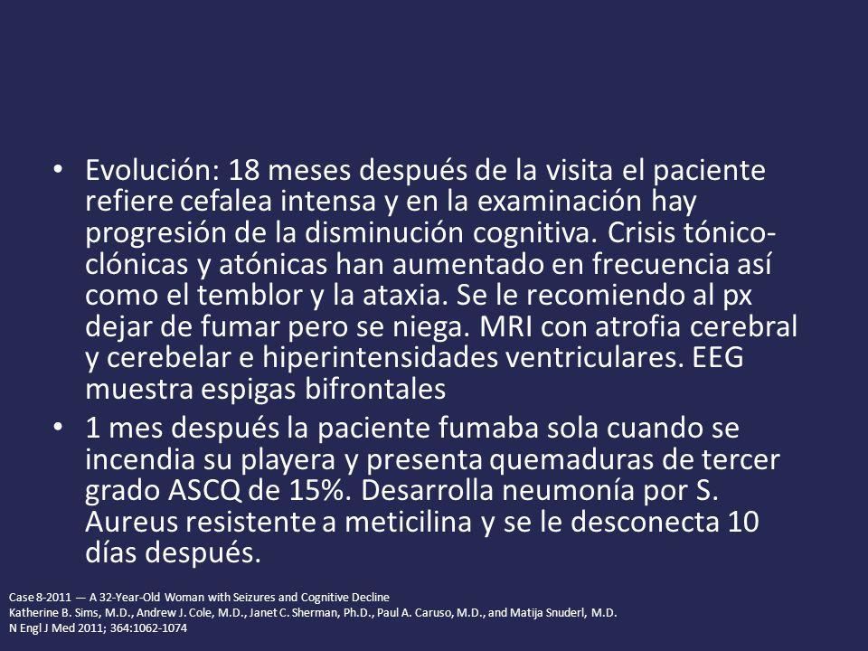 Evolución: 18 meses después de la visita el paciente refiere cefalea intensa y en la examinación hay progresión de la disminución cognitiva.