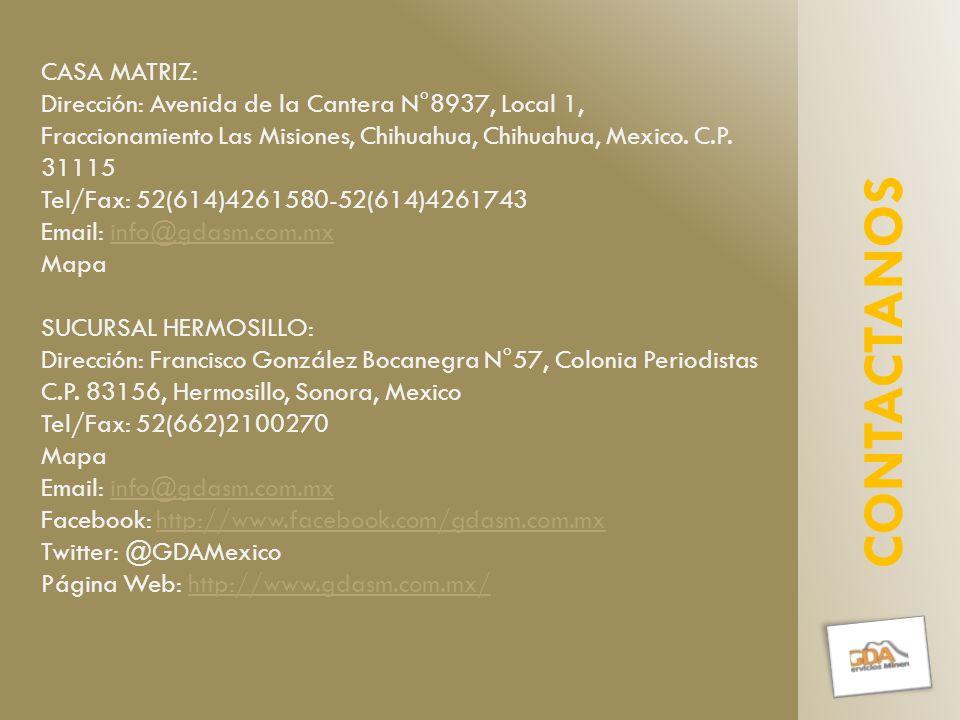 CASA MATRIZ: Dirección: Avenida de la Cantera N°8937, Local 1, Fraccionamiento Las Misiones, Chihuahua, Chihuahua, Mexico.