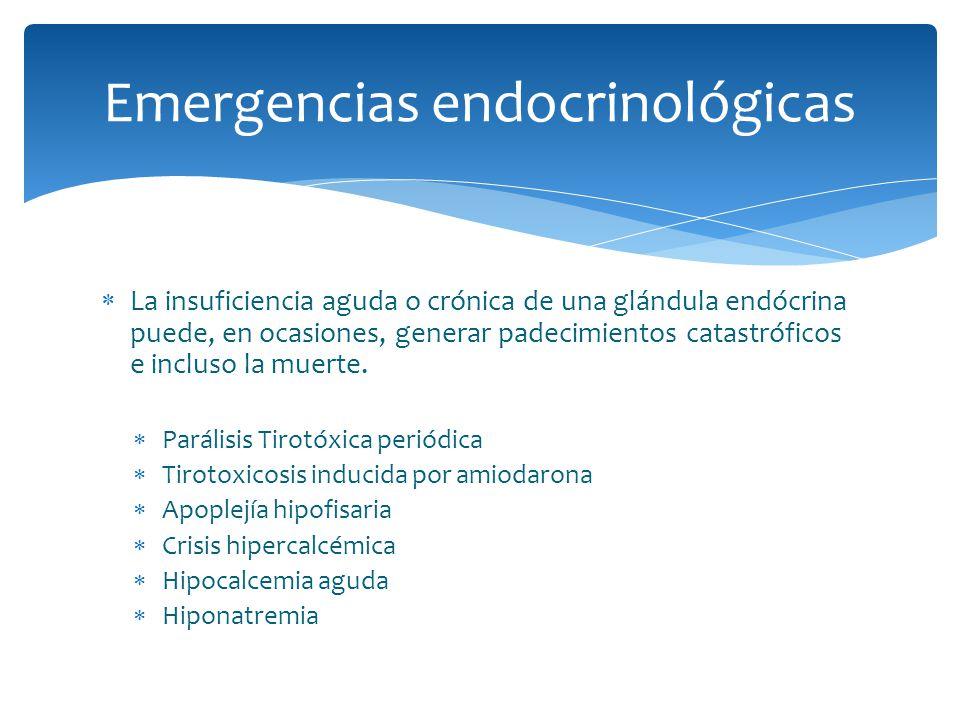La insuficiencia aguda o crónica de una glándula endócrina puede, en ocasiones, generar padecimientos catastróficos e incluso la muerte. Parálisis Tir