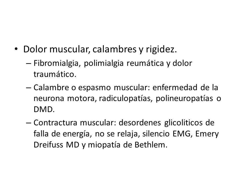 Dolor muscular, calambres y rigidez. – Fibromialgia, polimialgia reumática y dolor traumático. – Calambre o espasmo muscular: enfermedad de la neurona