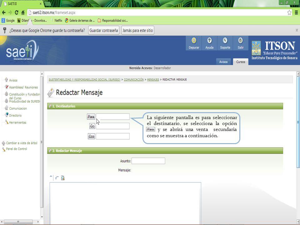 La siguiente pantalla es para seleccionar el destinatario, se selecciona la opción y y se abrirá una venta secundaria como se muestra a continuación.