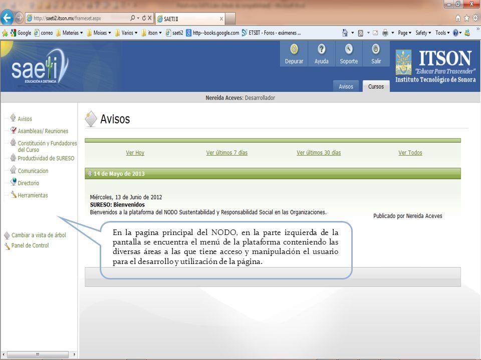 En la pagina principal del NODO, en la parte izquierda de la pantalla se encuentra el menú de la plataforma conteniendo las diversas áreas a las que tiene acceso y manipulación el usuario para el desarrollo y utilización de la página.