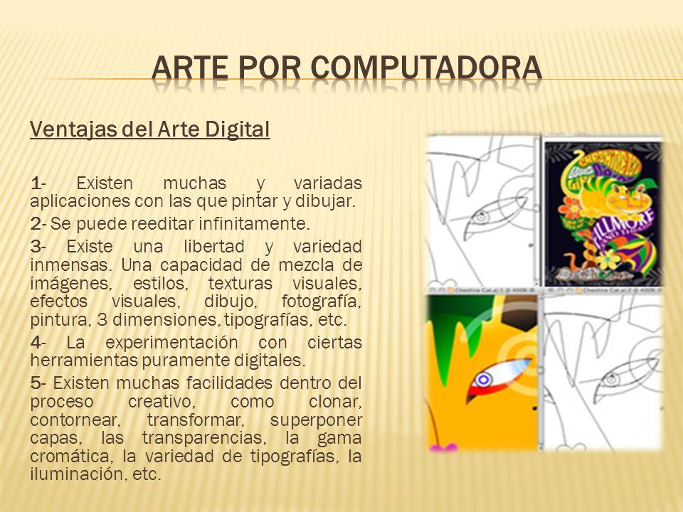 Ventajas del Arte Digital 1- Existen muchas y variadas aplicaciones con las que pintar y dibujar.