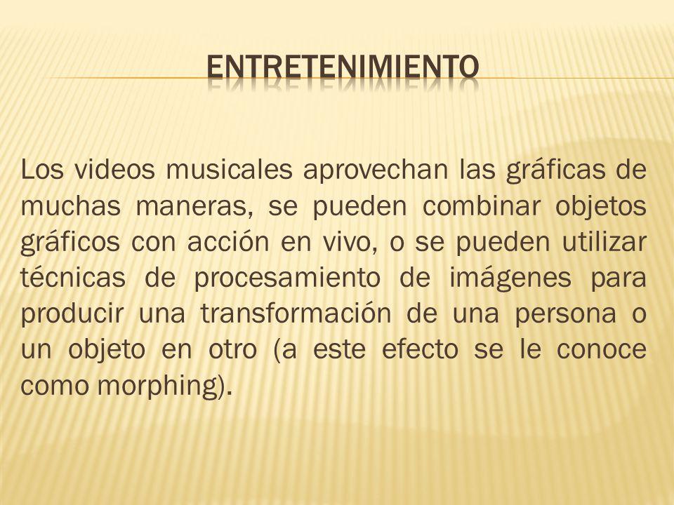 Los videos musicales aprovechan las gráficas de muchas maneras, se pueden combinar objetos gráficos con acción en vivo, o se pueden utilizar técnicas de procesamiento de imágenes para producir una transformación de una persona o un objeto en otro (a este efecto se le conoce como morphing).