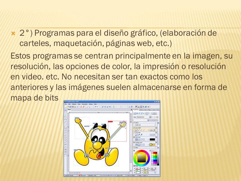2°) Programas para el diseño gráfico, (elaboración de carteles, maquetación, páginas web, etc.) Estos programas se centran principalmente en la imagen, su resolución, las opciones de color, la impresión o resolución en video.