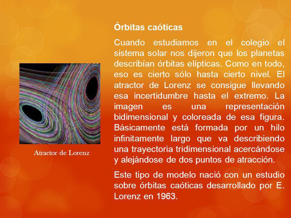 Órbitas caóticas Cuando estudiamos en el colegio el sistema solar nos dijeron que los planetas describían órbitas elípticas.