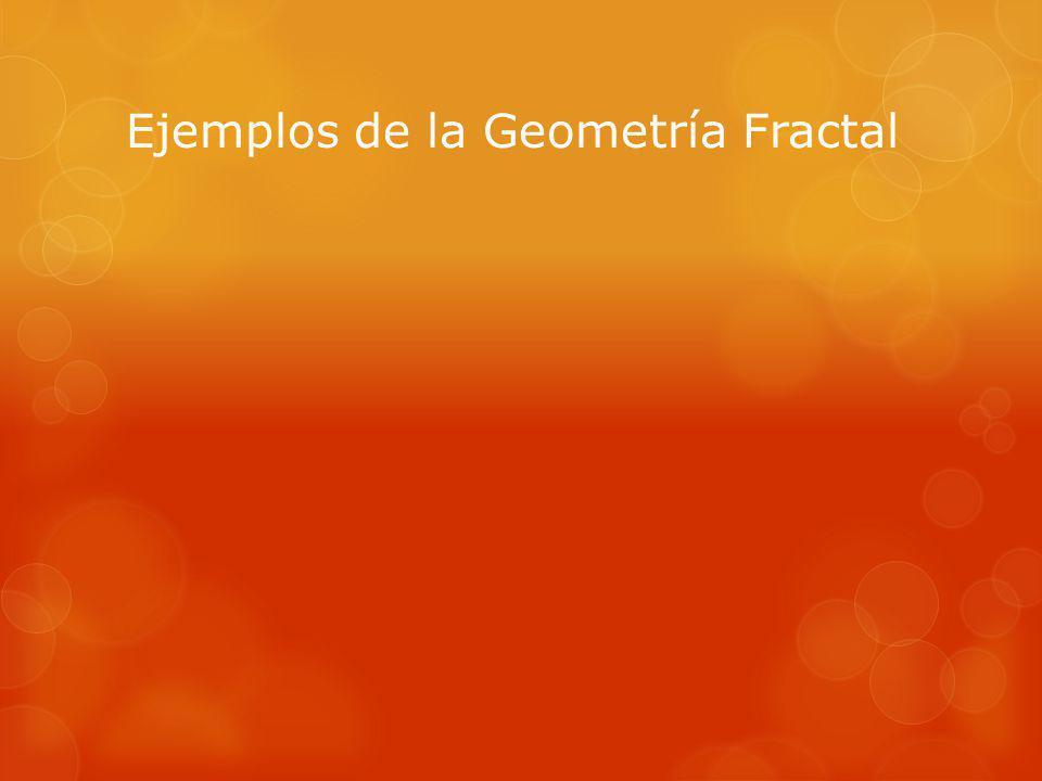 Ejemplos de la Geometría Fractal