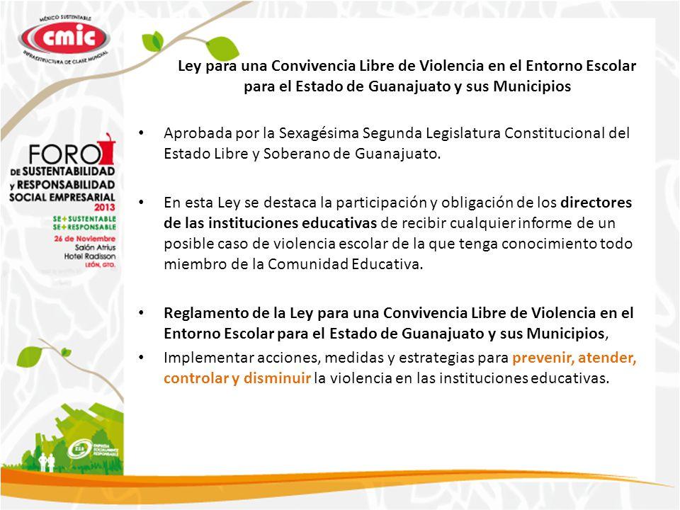 Ley para una Convivencia Libre de Violencia en el Entorno Escolar para el Estado de Guanajuato y sus Municipios Aprobada por la Sexagésima Segunda Legislatura Constitucional del Estado Libre y Soberano de Guanajuato.