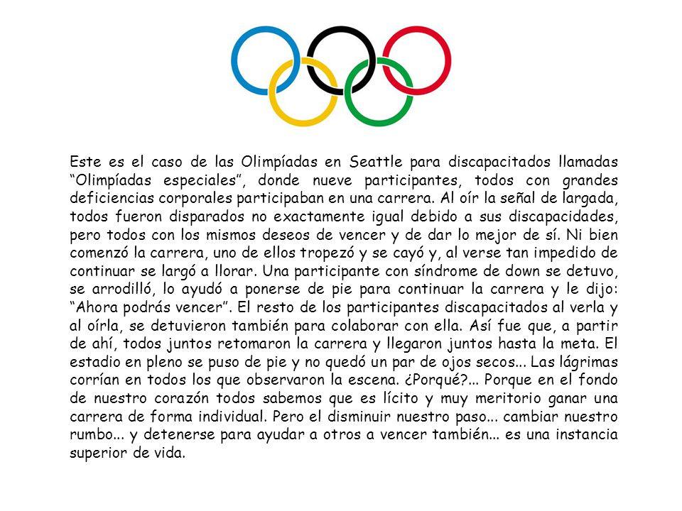 Este es el caso de las Olimpíadas en Seattle para discapacitados llamadas Olimpíadas especiales, donde nueve participantes, todos con grandes deficien